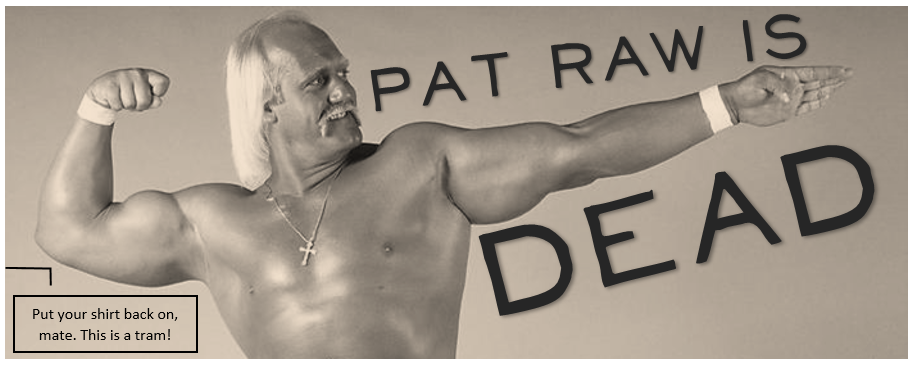 Pat Raw is dead