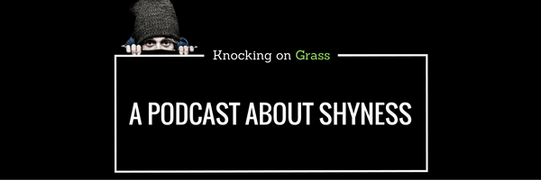 A podcast about shyness